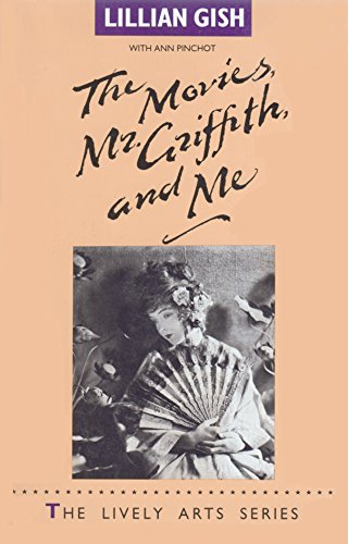 9780916515409: The Movies, Mr. Griffith, and ME (The Lively arts)