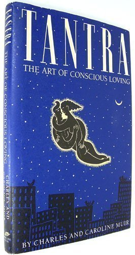 9780916515553: Tantra: The Art of Conscious Loving
