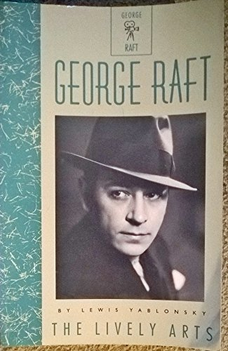 9780916515638: George Raft (Lively Arts)