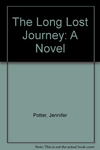 9780916515836: The Long Lost Journey: A Novel