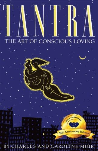 9780916515867: Tantra: The Art of Conscious Loving