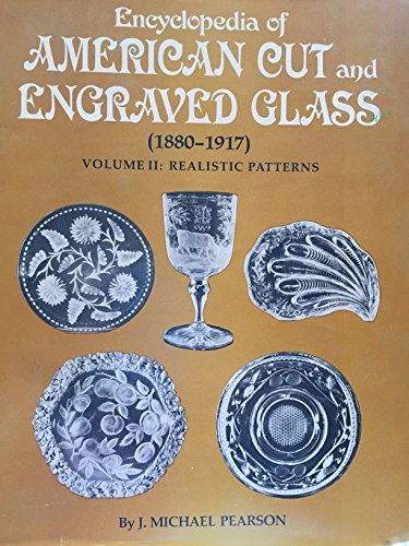 9780916528034: Encyclopedia of American Cut and Engraved Glass (1880-1917), Vol. 2: Realistic Patterns