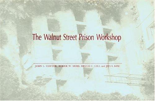 The Walnut Street Prison Workshop: A Test: John L. Cotter,