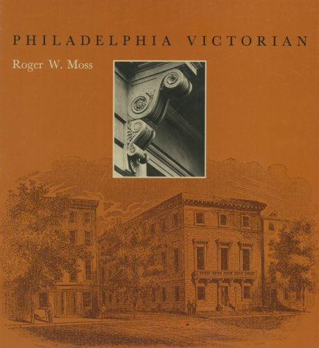 Philadelphia Victorian: The Building of the Athenaeum: Roger W. Moss