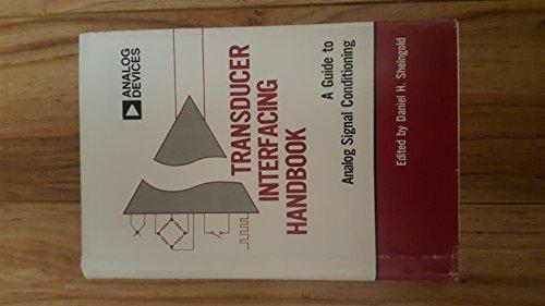 Transducer Interfacing Handbook : a Guide to: Analog Devices, Inc.