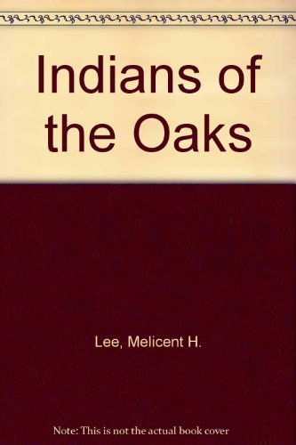 9780916552176: Indians of the Oaks
