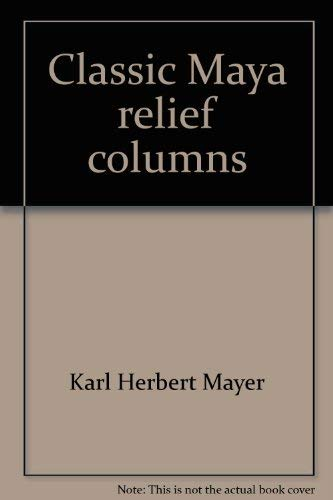 Classic Maya Relief Columns translated from the German