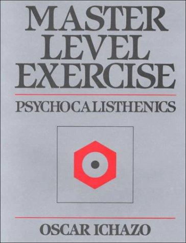 9780916554255: Master Level Exercise: Psychocalisthenics
