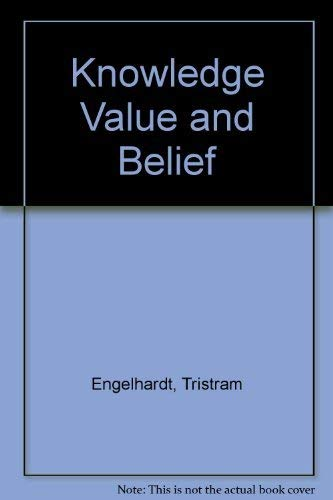 9780916558024: Knowledge Value and Belief (The Foundations of ethics and its relationship to science)