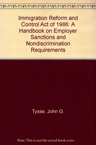 9780916559151: Immigration Reform and Control Act of 1986: A Handbook on Employer Sanctions and Nondiscrimination Requirements