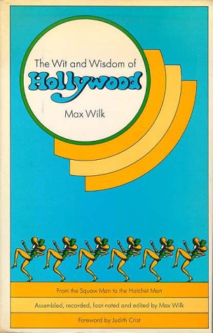 The Wit and Wisdom of Hollywood (0916562522) by Max Wilk