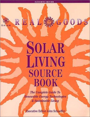 9780916571047: Real Goods Solar Living Source Book: The Complete Guide to Renewable Energy Technologies and Sustainable Living
