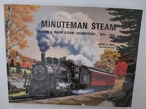 Minuteman Steam: Boston & Maine Steam Locomotives, 1911-1958 Hardcover Signed #578 of 600 ...