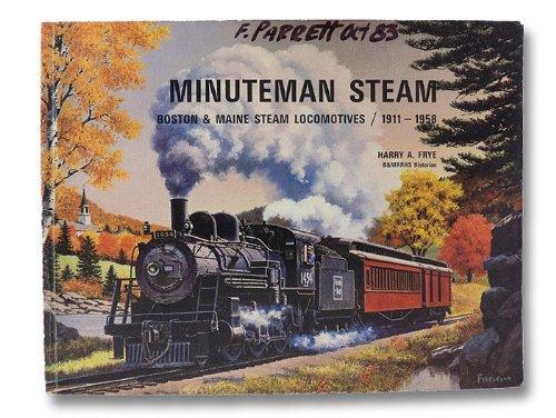 Minuteman Steam: Boston & Maine steam locomotives,: Frye, Harry A