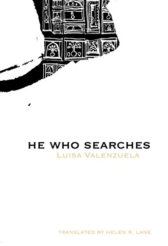 9780916583200: He Who Searches (Latin American Literature)