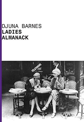 Ladies Almanack: Djuna Barnes; Steven