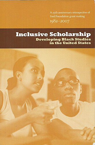 9780916584573: Inclusive Scholarship: Developing Black Studies in the United States: A 25th Ann