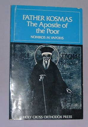 9780916586102: Father Kosmas, the apostle of the poor: The life of St. Kosmas Aitolos, together with an English translation of his teaching and letters (The ... of ecclesiastical and historical sources)