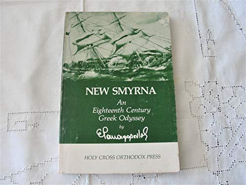 9780916586140: New Smyrna : An Eighteenth Century Greek Odyssey