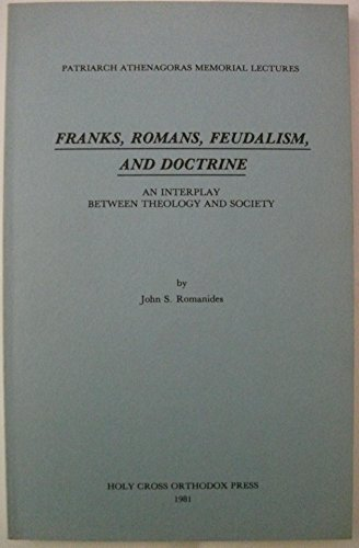 9780916586546: Franks, Romans, Feudalism, and Doctrine: An Interplay Between Theology and Society (Patriarch Athenagoras Memorial Lectures)