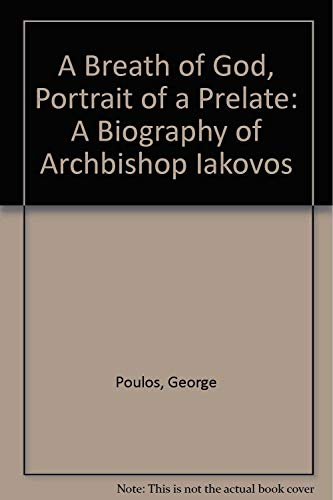 A Breath of God, Portrait of a Prelate: A Biography of Archbishop Iakovos