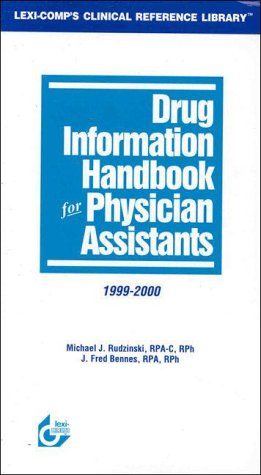 Drug Information Handbook for Physicians: Michael J. Rudzinski, J. Fred Bennes
