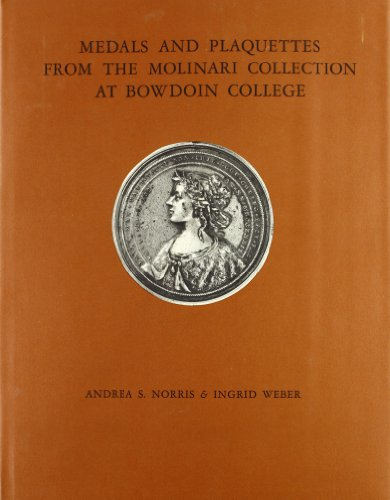 Medals and Plaquettes from the Molinari Collection: Norris, Andrea S.;