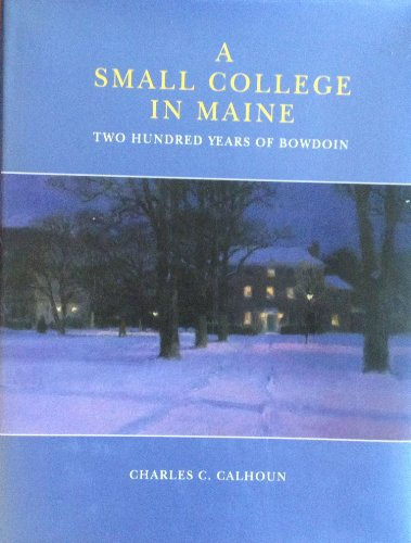 9780916606251: A Small College in Maine