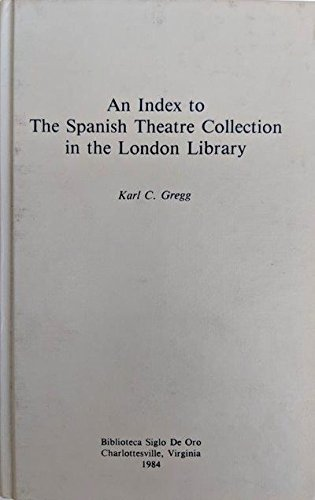 9780916613006: An Index to the Spanish Theatre Collection in the London Library (Biblioteca Siglo De Oro, Vol 5)