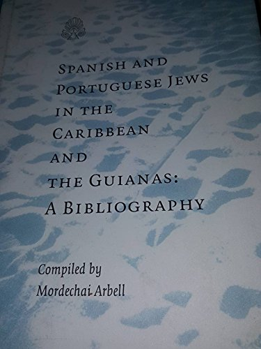 9780916617523: Spanish and Portuguese Jews in the Caribbean and the Guianas: A Bibliography