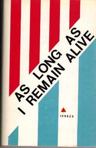 9780916620257: As Long As I Remain Alive: The Autobiography of Low-Number Survivor of Auschwitz