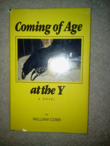 Coming of Age at the Y ----INSCRIBED----: Cobb, William