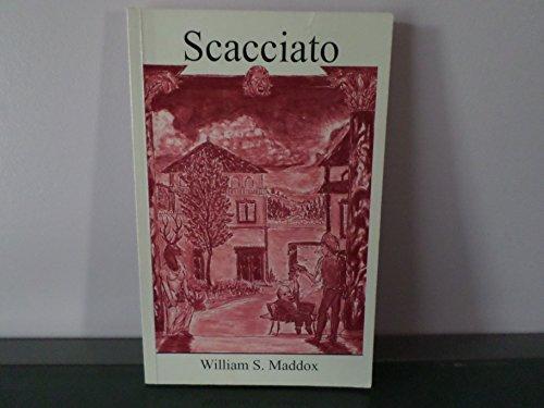 Title: Scacciato: A novel: Maddox, William S; Maddox, William S.; Pollard, Manfred
