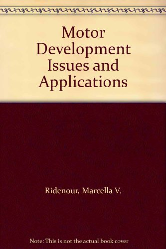 Motor Development Issues and Applications: Marcella V. Ridenour