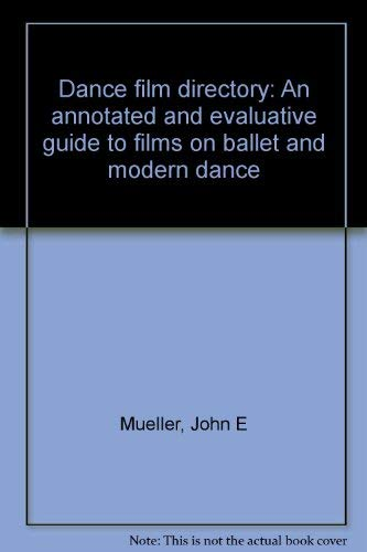 9780916622084: Dance film directory: An annotated and evaluative guide to films on ballet and modern dance