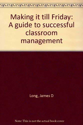 Making It Till Friday : A Guide: James D. Long;