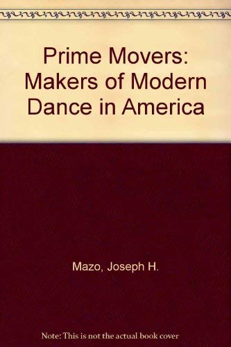 9780916622275: Prime Movers: The Makers of Modern Dance in America