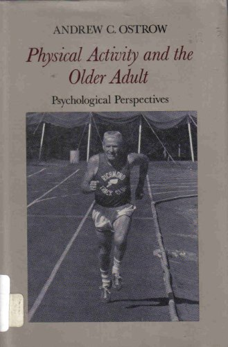 9780916622282: Physical Activity and the Older Adult: Psychological Perspectives