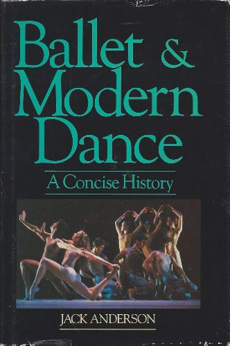 9780916622428: Ballet and Modern Dance: A Concise History
