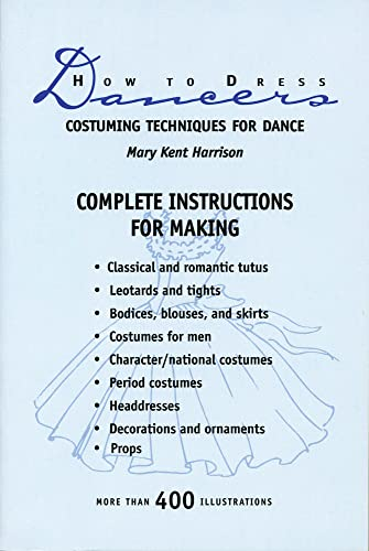 9780916622732: How to Dress Dancers: Costuming Techniques for Dance (A Dance horizons book)