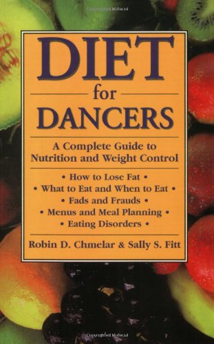 9780916622893: Diet for Dancers: A Complete Guide to Nutrition and Weight Control