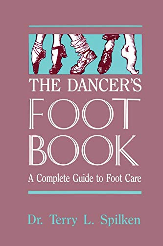 9780916622961: The Dancer's Foot Book: A Complete Guide to Footcare and Health for People Who Dance (A dance horizons book)