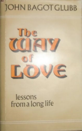 9780916624002: The Way of Love: Lessons from a Long Life