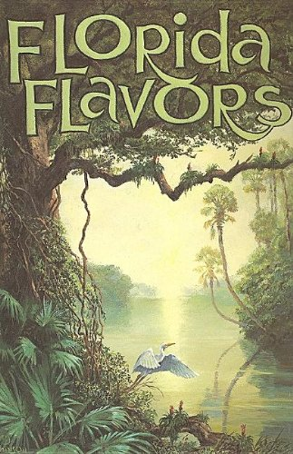 9780916629007: Florida Flavors: For Natives and Newcomers