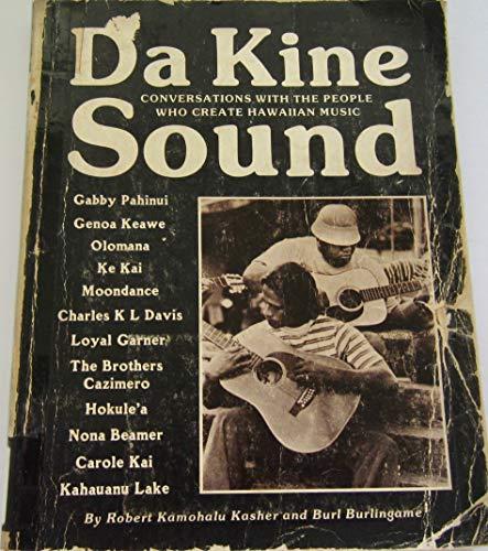 Da Kine Sound: Conversations With the People Who Create Hawaiian Music: Burlingame, Burl; Kasher, ...