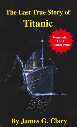 9780916637040: The Last True Story of Titanic