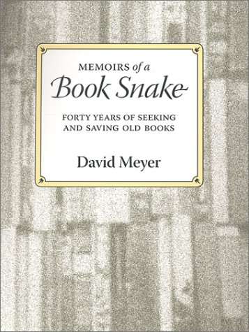 9780916638542: Memoirs of a Book Snake: Forty Years of Seeking and Saving Old Books