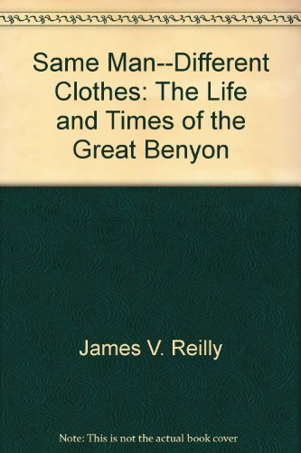 9780916638566: Same Man--Different Clothes: The Life and Times of the Great Benyon