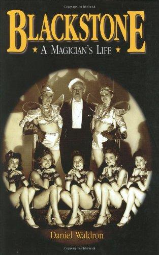 9780916638917: Blackstone, a Magician's Life: The World and Magic Show of Harry Blackstone, 1885-1965