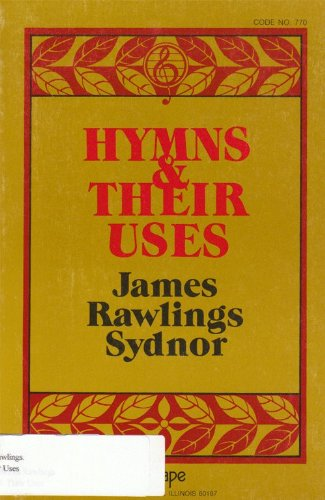 9780916642181: Hymns and Their Uses: A Guide to Improved Congregational Singing